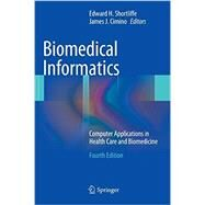 Biomedical Informatics: Computer Applications in Health Care and Biomedicine by Shortliffe, Edward H., 9781447144731