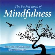 The Pocket Book of Mindfulness by Arcturus Holdings Limited, 9781784044732