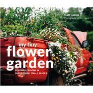 My Tiny Flower Garden by Collins, Matt; Lewis, Roo, 9781910904732