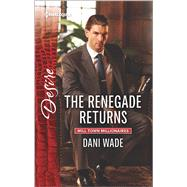 The Renegade Returns by Wade, Dani, 9780373734733