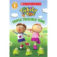 Tickety Toc: Triple Trouble Time - Picture Clue Reader by Hirschmann, Kris; Scholastic, 9780545614733