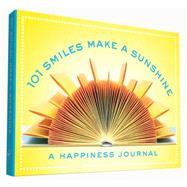 101 Smiles Make a Sunshine by Rogge, Hannah, 9781452144733