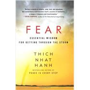 Fear: Essential Wisdom for Getting Through the Storm by Nhat Hanh, Thich, 9780062004734