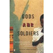 Gods and Soldiers : The Penguin Anthology of Contemporary African Writing by Spillman, Rob, 9780143114734