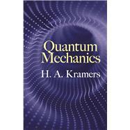 Quantum Mechanics by Kramers, H.A.; Haar, D. ter, 9780486824734