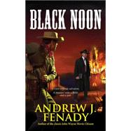 Black Noon by Fenady, Andrew J., 9780786034734
