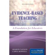 Evidence-Based Teaching in Nursing by Cannon, Sharon, R.N.; Boswell, Carol, R.N., 9781284074734
