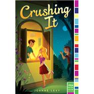 Crushing It by Levy, Joanne, 9781481464734