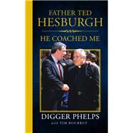 Father Ted Hesburgh by Bourret, Tim; Phelps, Digger, 9781629374734
