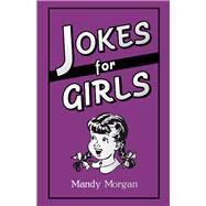 Jokes for Girls by Morgan, Mandy, 9781849534734