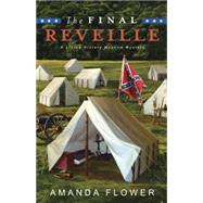 The Final Reveille by Flower, Amanda, 9780738744735