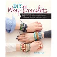 DIY Wrap Bracelets by Sakamoto, Keiko, 9781440244735
