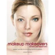 Makeup Makeovers Beauty Bible : Expert Secrets for Stunning Transformations by Jones, Robert, 9781592334735