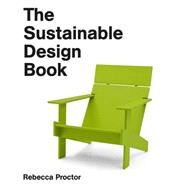 The Sustainable Design Book by Proctor, Rebecca, 9781780674735