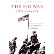The Big War by Myrer, Anton, 9780060934736