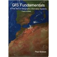 GIS Fundamentals by PAUL BOLSTAD, 9780971764736