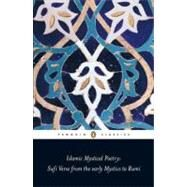 Islamic Mystical Poetry : Sufi Verse from the Early Mystics to Rumi by Jamal, Mahmood (Editor); Jamal, Mahmood (Translator); Jamal, Mahmood (Introduction by), 9780140424737