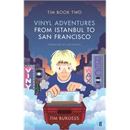 Tim Book Two Vinyl Adventures from Istanbul to San Francisco by Burgess, Tim; Rankin, Ian, 9780571314737
