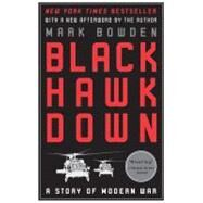 Black Hawk Down A Story of Modern War by Bowden, Mark, 9780802144737