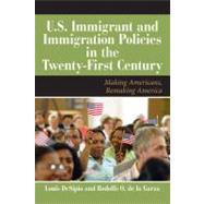 US Immigration in the Twenty-First Century: Making Americans, Remaking America by Desipio, Louis, 9780813344737