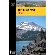 Best Hikes Near Bend by Dunegan, Lizann, 9780762784738