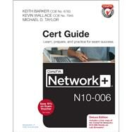 CompTIA Network+ N10-006 Cert Guide, Deluxe Edition by Barker, Keith; Wallace, Kevin; Taylor, Michael D., 9780789754738