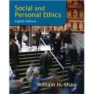 Social and Personal Ethics by Shaw, William H., 9781133934738
