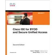 Cisco ISE for BYOD and Secure Unified Access by Woland, Aaron; Heary, Jamey, 9781587144738