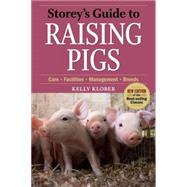 Storey's Guide to Raising Pigs: Care-facilities- management-breeds by Klober, Kelly, 9781603424738