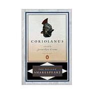 Tragedy of Coriolanus by Shakespeare, William (Author); Braunmuller, A. R. (Editor); Crewe, Jonathan (Introduction by), 9780140714739