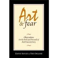 Art & Fear by Bayles, David, 9780961454739