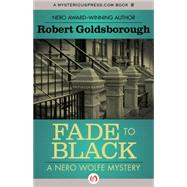 Fade to Black by Goldsborough, Robert, 9781504034739