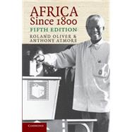 Africa Since 1800 by Roland Oliver , Anthony Atmore, 9780521544740