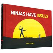 Ninjas Have Issues by Stones, Greg, 9781452144740