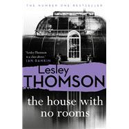 The House With No Rooms by Thomson, Lesley, 9781788544740