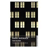 Dark Avenues by Bunin, Ivan; Aplin, Hugh, 9781847494740
