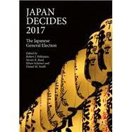 Japan Decides 2017 by Pekkanen, Robert J.; Reed, Steven R.; Scheiner, Ethan; Smith, Daniel M., 9783319764740