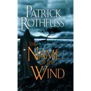 The Name of the Wind The Kingkiller Chronicle: Day One by Rothfuss, Patrick, 9780756404741