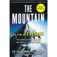 The Mountain My Time on Everest by Viesturs, Ed; Roberts, David, 9781451694741