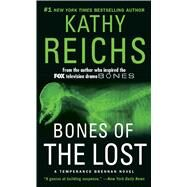 Bones of the Lost A Temperance Brennan Novel by Reichs, Kathy, 9781476754741