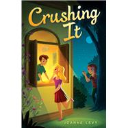 Crushing It by Levy, Joanne, 9781481464741