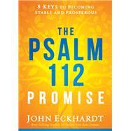 The Psalm 112 Promise by Eckhardt, John, 9781629994741
