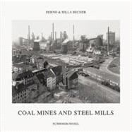 Bernd and Hilla Becher : Coal Mines and Steel Mills by Liesbrock, Heinz, 9783829604741