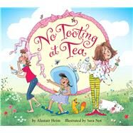 No Tooting at Tea by Heim, Alastair; Not, Sara, 9780544774742
