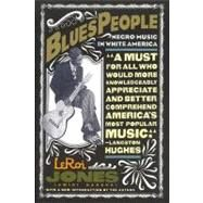 Blues People : Negro Music in White America by Jones, LeRoi, 9780688184742