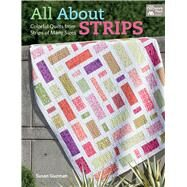 All About Strips: Coloful Quilts from Strips of Many Sizes by Guzman, Susan, 9781604684742