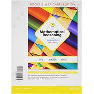 Mathematical Reasoning for Elementary Teachers, Books a la Carte Edition Plus MyMathLab -- Access Card Package by Long, Calvin; DeTemple, Duane; Millman, Richard, 9780321914743