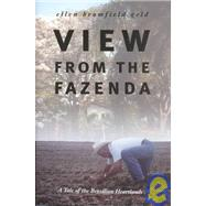 View from the Fazenda: A Tale of the Brazillian Heartlands by GELD ELLEN BROMFIELD, 9780821414743