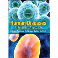 Human Diseases by Zelman, Mark, Ph.D.; Tompary, Elaine; Raymond, Jill; Holdaway, Paul, M.A; Mulvihill, Mary Lou E., Ph.D., 9780133424744