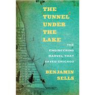 The Tunnel Under the Lake by Sells, Benjamin, 9780810134744